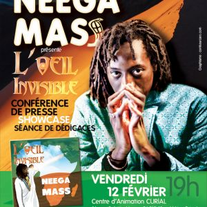 NEEGA MASS PRESENTE L'OEIL INVISIBLE